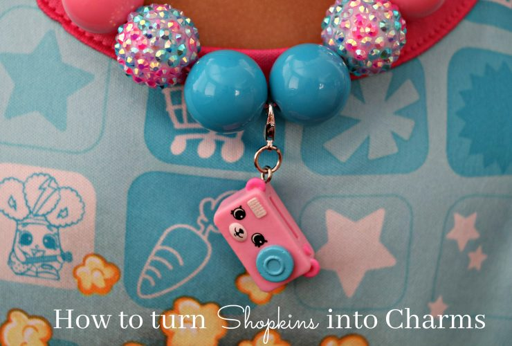 Turning Your Favorite Shopkins into Charms!