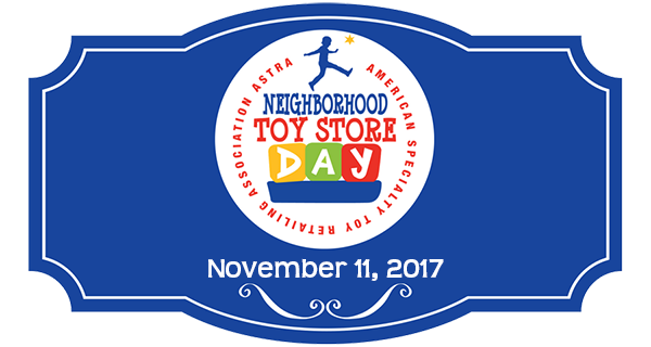November 11th is Neighborhood Toy Store Day! #NTSD17 #NeighborhoodToyStoreDay