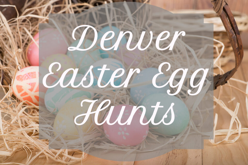 Denver Easter Egg Hunts 2018