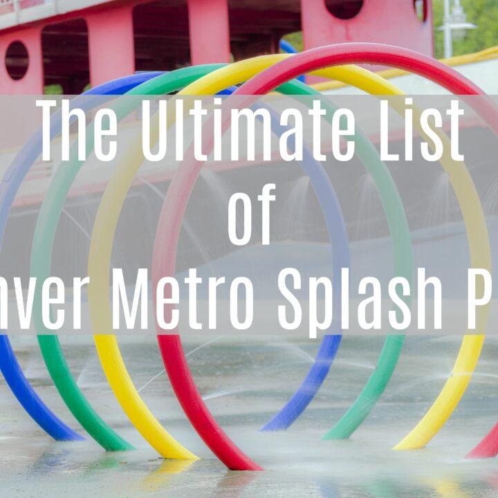 52 of The Best Denver Splash Pads!