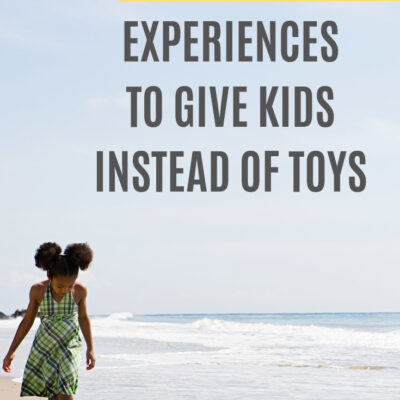Why We're Asking for Experiences Instead of Toys as Gifts for Kids!