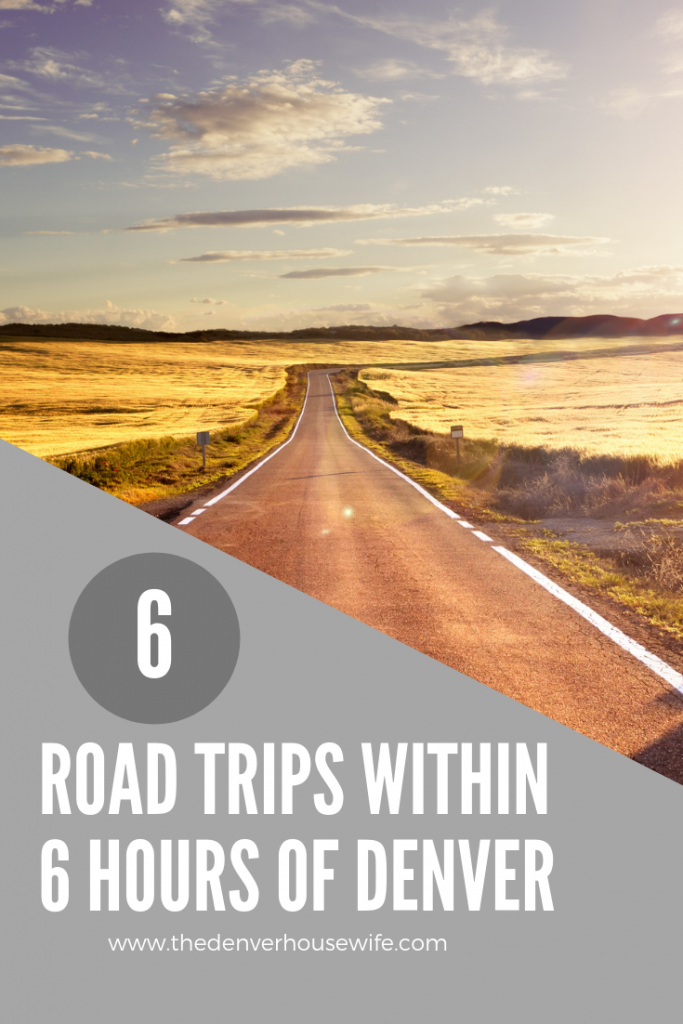 6 Road Trips within 6 Hours of Denver, Colorado for Families