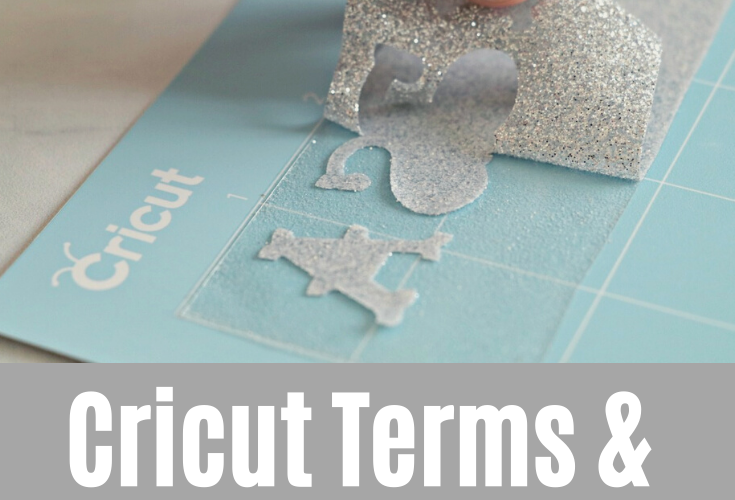 Cricut Terms and What They Mean – Weed, Weld, HTV and more!