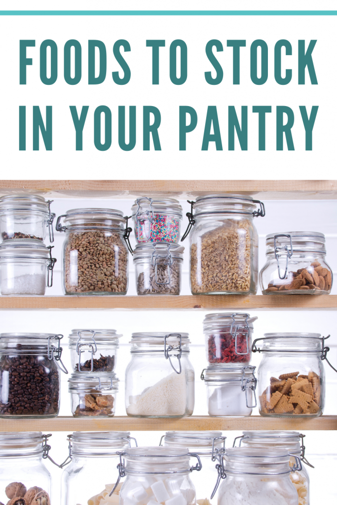 Foods to stock in your pantry