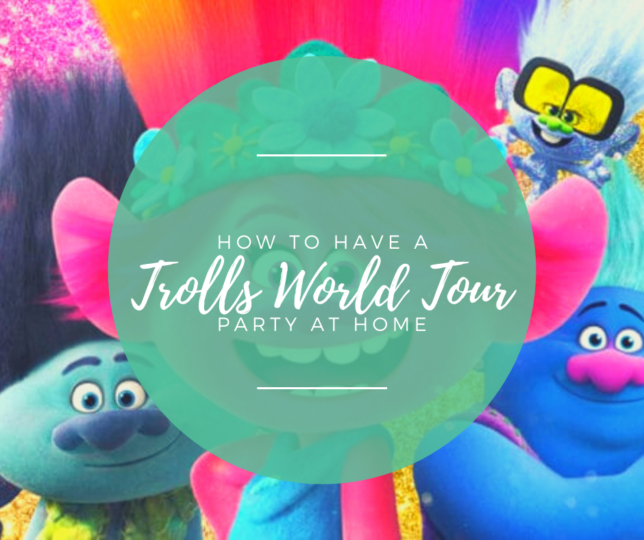 How to have a Trolls World Tour Party at Home