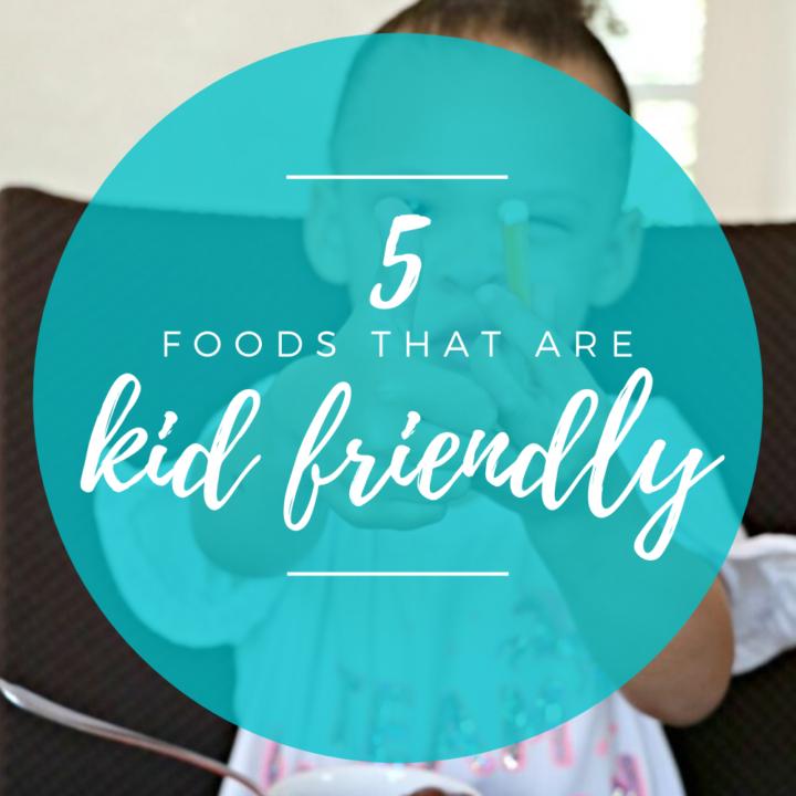 Kid-Friendly Foods