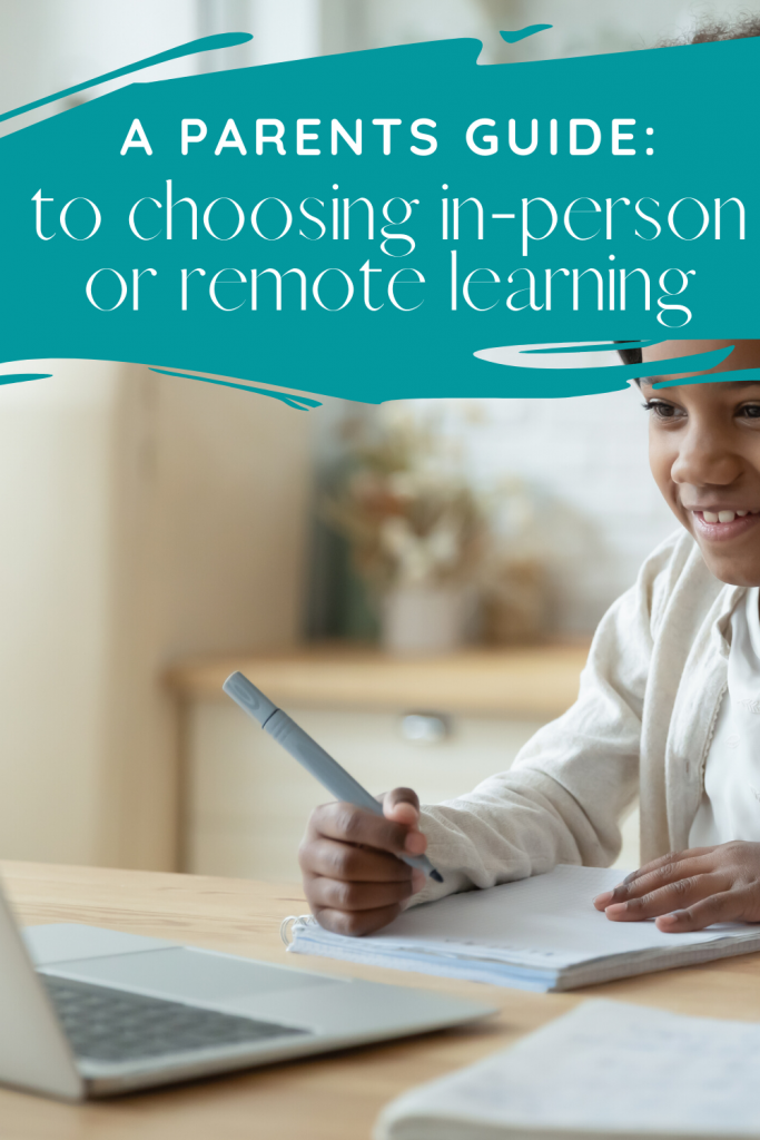 A Parents Guide to choosing in-person or remote learning