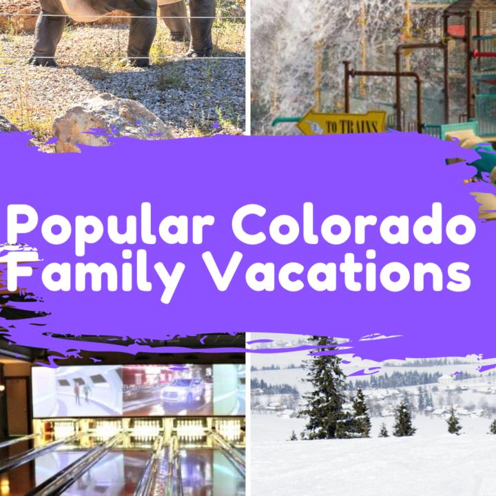12 Popular Destinations for Colorado Family Vacations